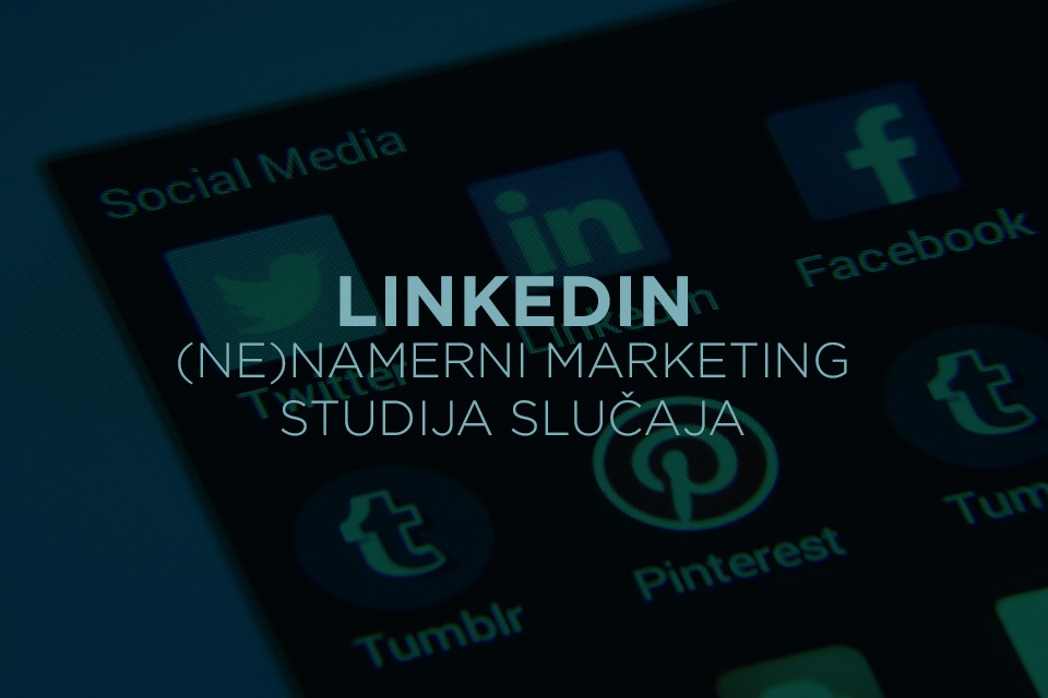 linkedin-nenamerni-marketing-studija-slucaja